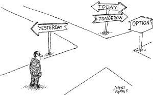 Is it foresight or forethought that is required to navigate forward? www.cartoonstock.com