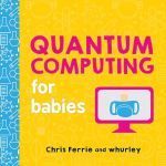 Quantum Computers for Babies