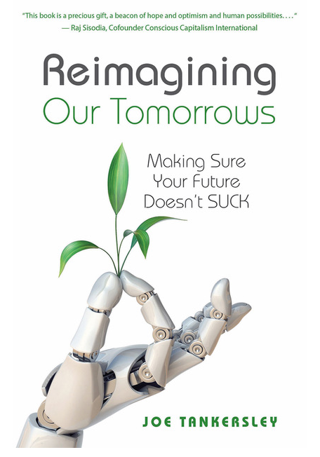 Podcast #32: Reimagining Our Tomorrows with Joe Tankersley